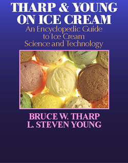 THARP & Y0UNG ON ICE CREAM: An Encyclopedic Guide to Ice Cream Science and Technology